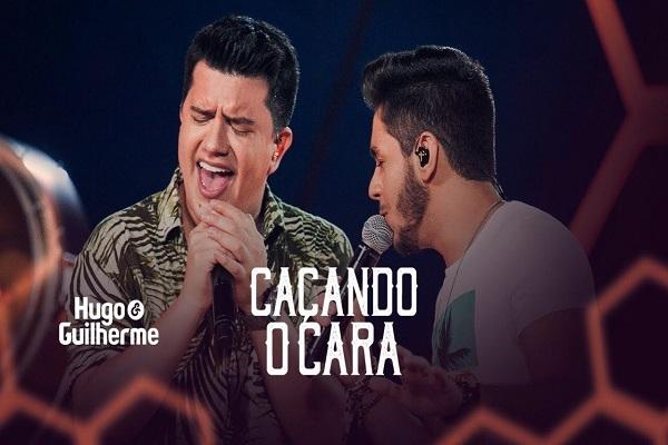 Caçando o Cara / Hugo e Guilherme