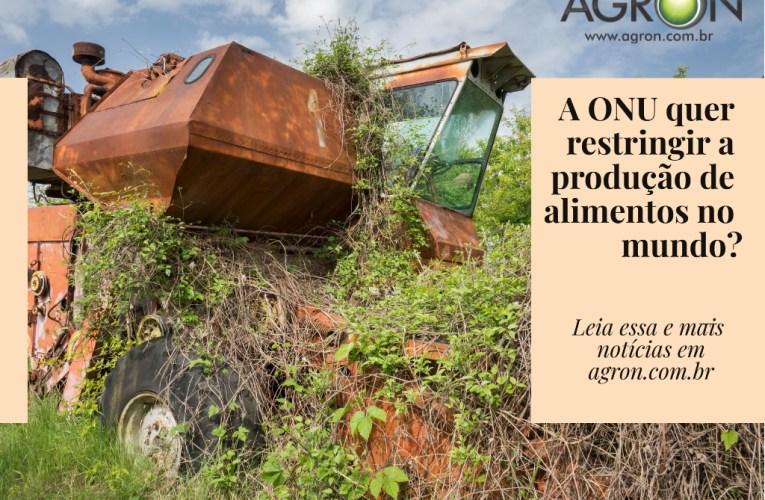 A ONU quer restringir a produção de alimentos no mundo?